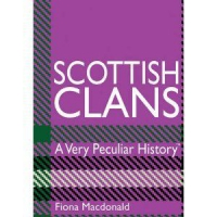Scottish Clans.  A Very Peculiar History