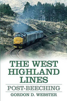 The West Highland Lines: Post-Beeching
