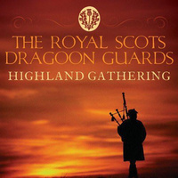 The Royal Scots Dragoon Guards ‎– Highland Gathering