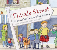 Thistle Street: A Braw Scots Story for Bairns