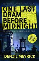 One Last Dram Before Midnight: The Complete DCI Daley Short Stories