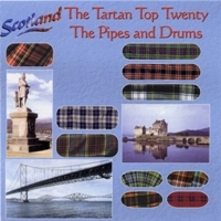Scotland: The Tartan Top 20.  The Pipes & Drums