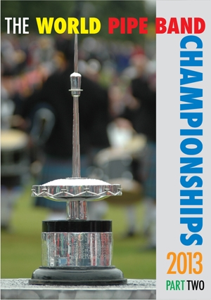 Hot Arrival World Pipe Band Championship 2013 Dvd Amp Cd